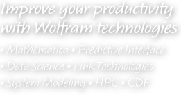 Improve your productivity with Wolfram Technologies