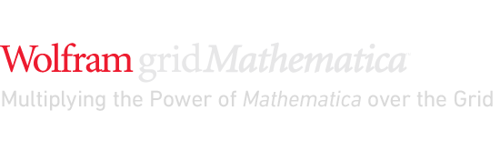 Wolfram gridMathematica 8—Multiplying the Power of Mathematica over the Grid
